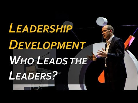 Leadership Development: Who Leads the Leaders?