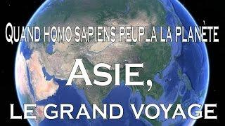 Quand homo sapiens peupla la planète - Asie, le grand voyage 2⁄5