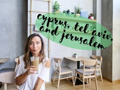 Cyprus, Jerusalem, and Tel Aviv // Travel Vlog