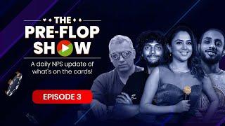 The Pre-Flop Show ft. Kunal, Ridhima, Abhishek \u0026 Sriram| Episode #3 | National Poker Series