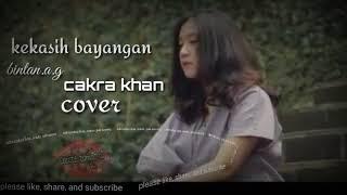 Kekasih bayangan   cakra khan   (cover)   bintan a g & hanin dhiya