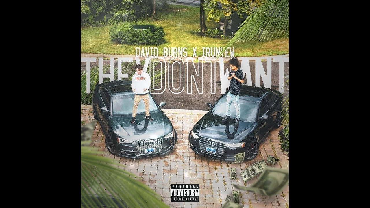 david-burns-x-irunyew-they-don-t-want-official-audio