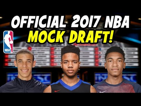 The Official 2017 NBA Mock Draft!