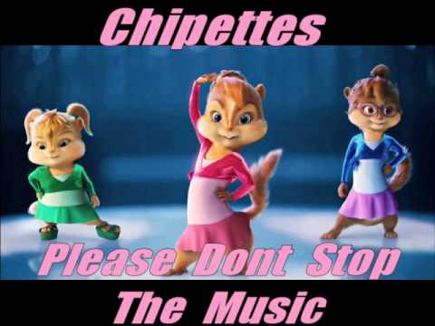 Chipettes, Please Dont Stop The Music