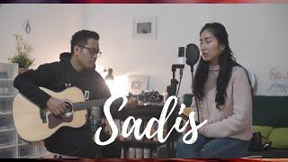 Sadis - Afgan | Nadiya Rawil  ft Dewangga Elsandro Live Cover