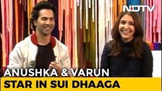 Anushka, Varun On 'Sui Dhaaga' & Social Media Trolling