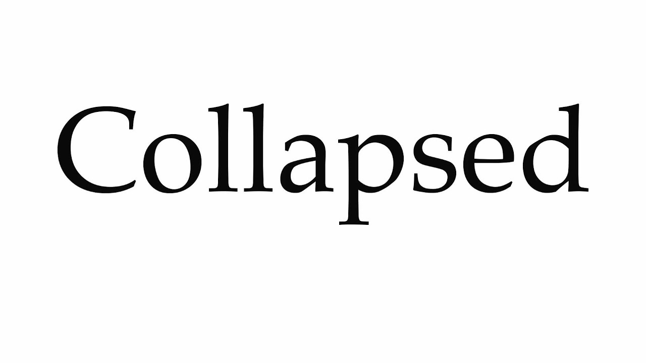 How to Pronounce Collapsed