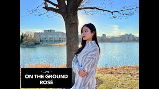 ROSÉ - 'On The Ground' (Cover)