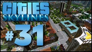 Cities: Skylines #31 - Megalopolis