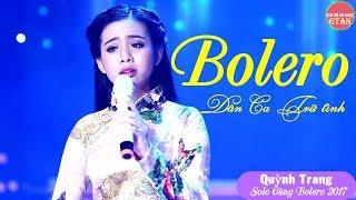 Tuyệt phẩm đặc sắc Bolero 2017 | Tập 1: Cánh buồm chuyển bến - Quỳnh Trang, bài hát gây ấn tượng thumbnail