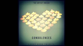 Condolences --- Indian (The Artist) [+Lyrics].mov