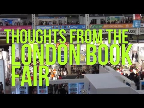Thoughts From the London Book Fair
