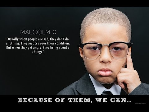 Because of Them We Can - Malcolm X