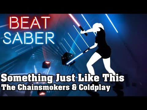Beat Saber - Something Just Like This - The Chainsmokers & Coldplay (custom song) | FC