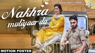 Nakhra Mutiyaar Da (Motion Poster) Vinner Dhillon feat Nishawn Bhullar | White Hill Music