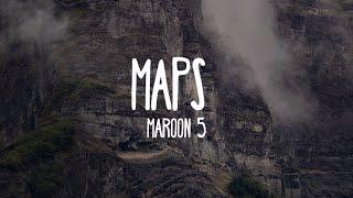 Maroon 5 - Maps (Lyrics)