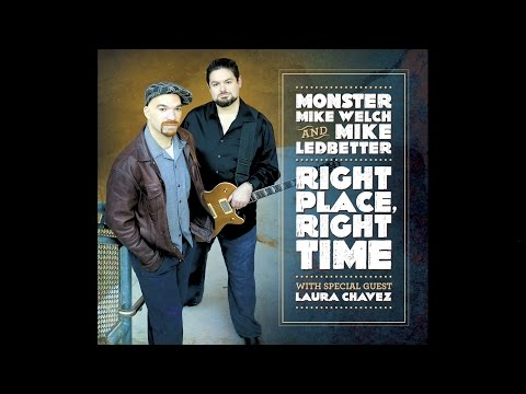 """Monster Mike Welch & Mike Ledbetter """"Right Place, Right Time"""" (Album Teaser)"""
