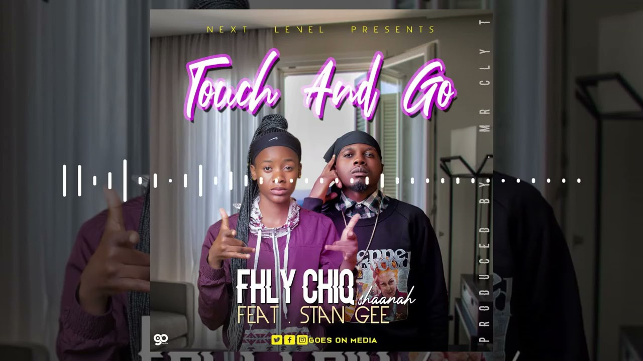 Download Flhy Chiq Shaanah (Kanina kandalama)  Ft Stan Gee – Touch & Go