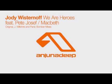 Jody Wisternoff feat. Pete Josef - We Are Heroes (Panic Bomber Remix)