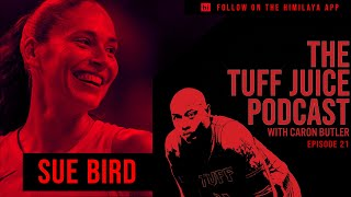 Tuff Juice EP21 - Sue Bird on sustaining success, the reality of coming out,  and social distancing.