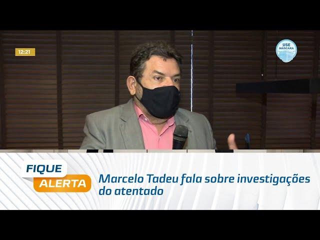 Marcelo Tadeu fala sobre investigações do atentado que sofreu em 2009