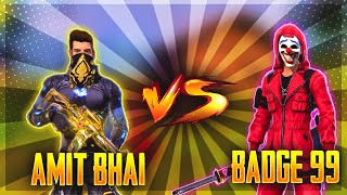 Badge99 vs Amitbhai (Desi Gamer) Best Clash Battle Who will Win - Garena Free Fire