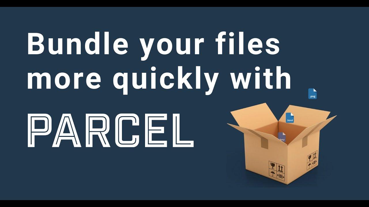 Bundle your files lightning fast with Parcel JS - Coder Coder