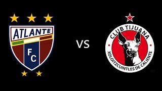 Tijuana vs Atlante full match