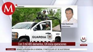 Guardia Nacional inicia operaciones en Guerrero