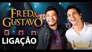 Fred e Gustavo - Ligação (Audio Oficial)