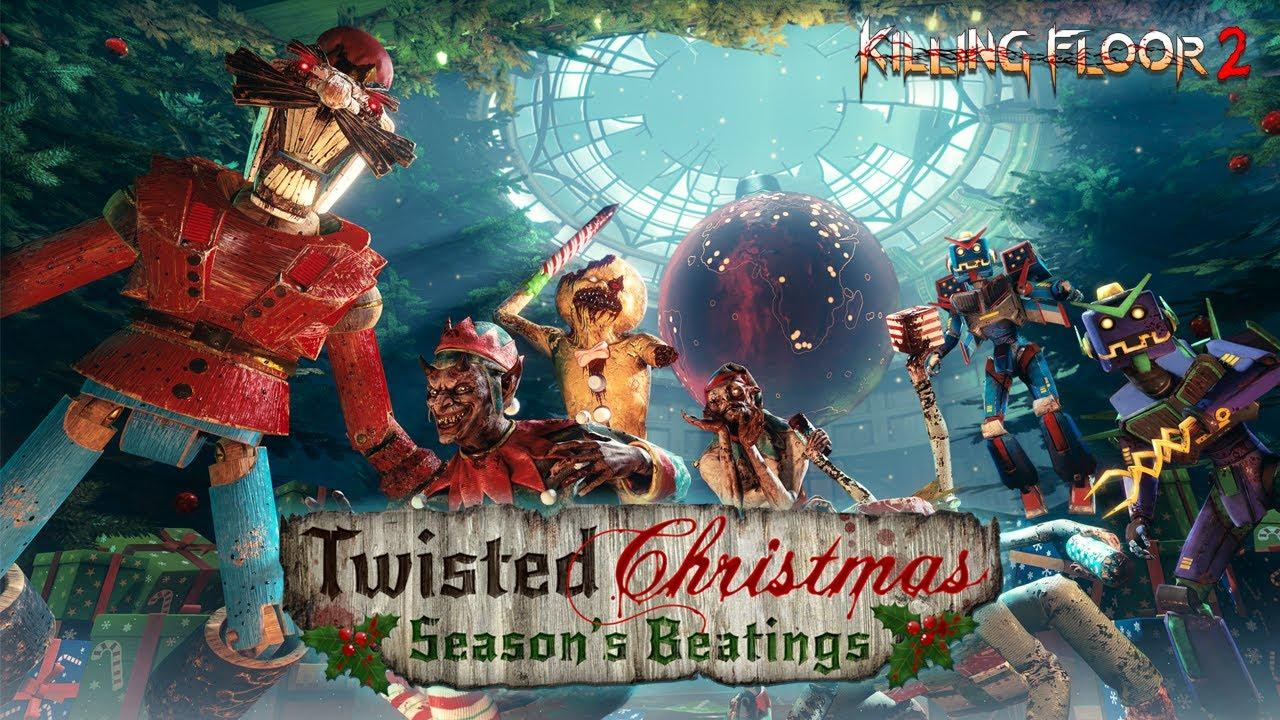 Floor 2 Christmas 2020 Seasons Beatings Killing Floor 2   Twisted Christmas: Season's Beatings Launch