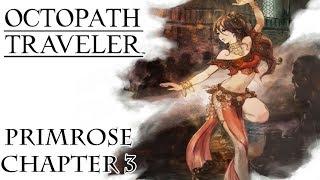 Octopath Traveler - Part 24: Primrose Chapter 3 / Boss: Albus
