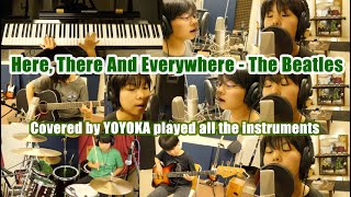 Here, There And Everywhere - The Beatles / Covered by YOYOKA played all the instruments