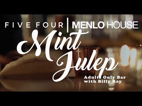 Menlo House x Five Four | Adults Only Bar with Billy Ray: Mint Julep