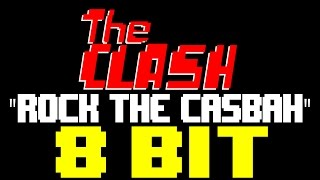 Rock The Casbah [8 Bit Cover Tribute to The Clash] - 8 Bit Universe