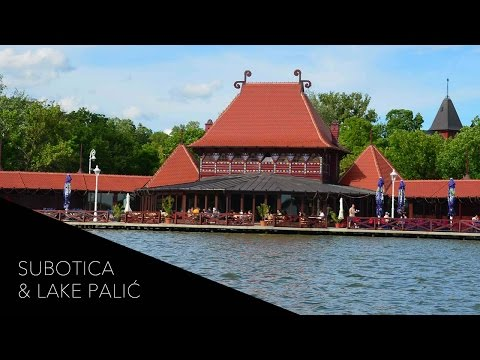 The Art Nouveau and Nature of Subotica and Lake Palic, Serbia
