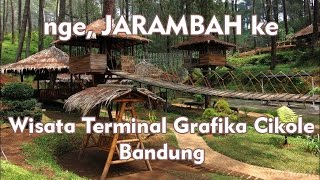 Jarambah Team - Wisata Terminal Grafika Cikole Bandung
