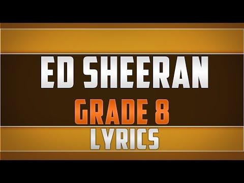 Ed Sheeran- Grade 8 Lyrics
