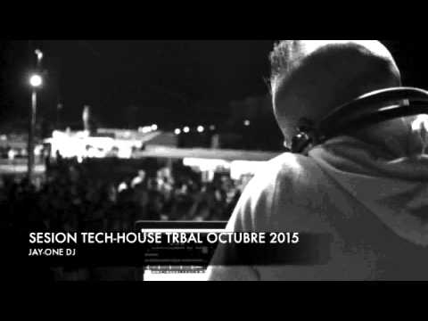 Jay one dj sesion tech house tribal octubre 2015 youtube for Tribal house music 2015