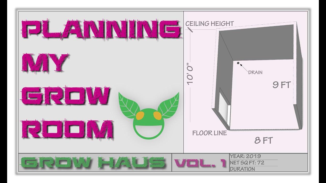 Grow HauS vol  1 : Planning a grow room