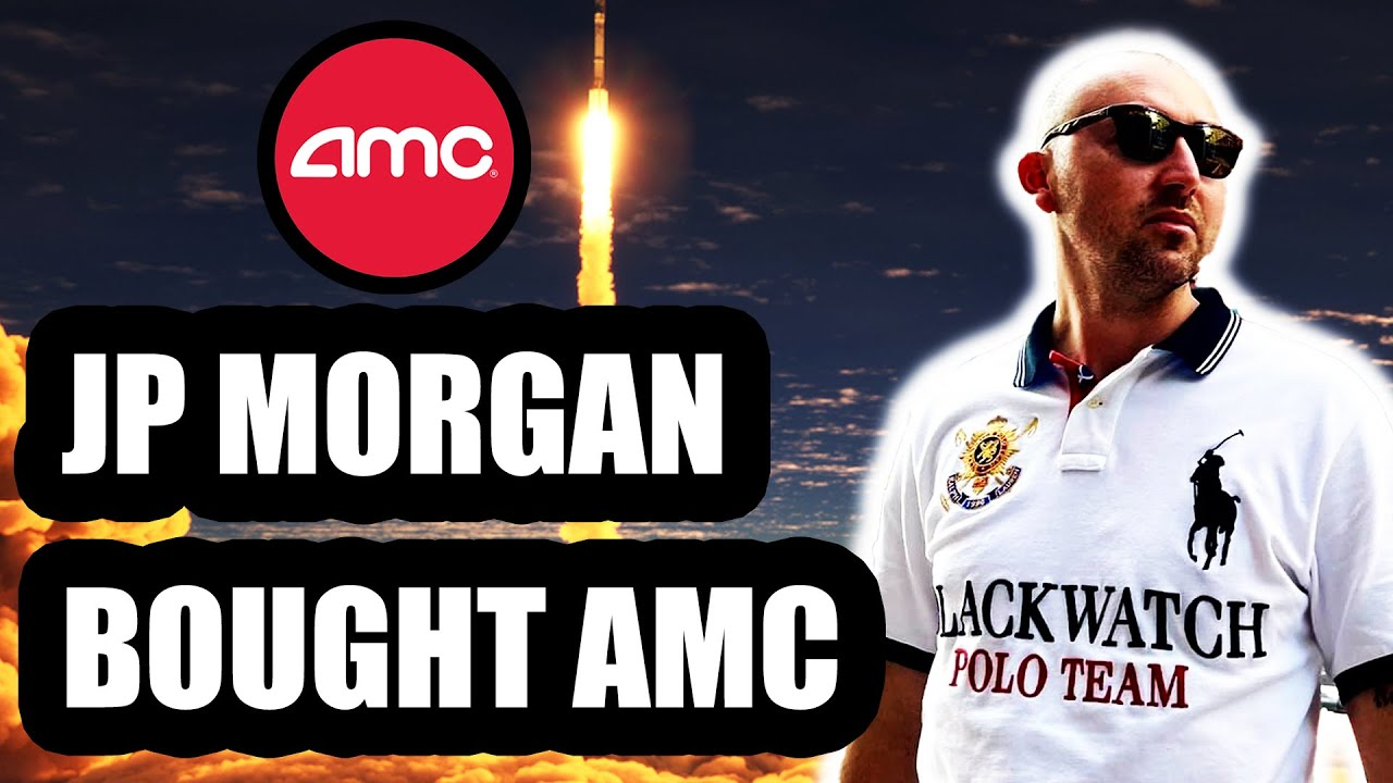 JP MORGAN BOUGHT AMC STOCK