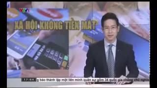 VTV1 thế giới không tiền mặt thanh toán tiền điện tử 0933179797 A. Thanh
