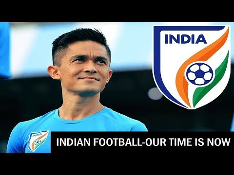 INDIAN FOOTBALL - OUR TIME IS NOW