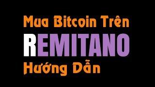 Hướng Dẫn Mua Bitcoin Trên Sàn Remitano | An Toàn | Mới Nhất 2019 ✅