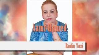 Radia Tazi - Aami Ahmed   رادية التازي - عمي حمد