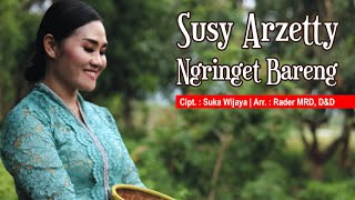 Susy Arzetty - Ngringet Bareng (Official Music Video)
