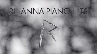 Rihanna Piano Hits - Full Album