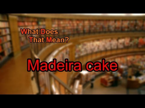 What does Madeira cake mean?
