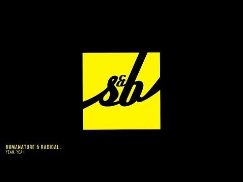 HumaNature & Radicall - Yeah, Yeah