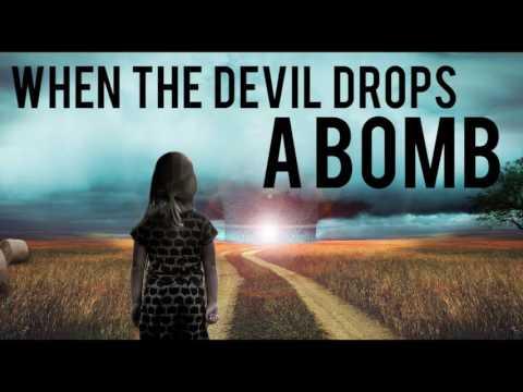 When the Devil Drops A Spiritual BOMB
